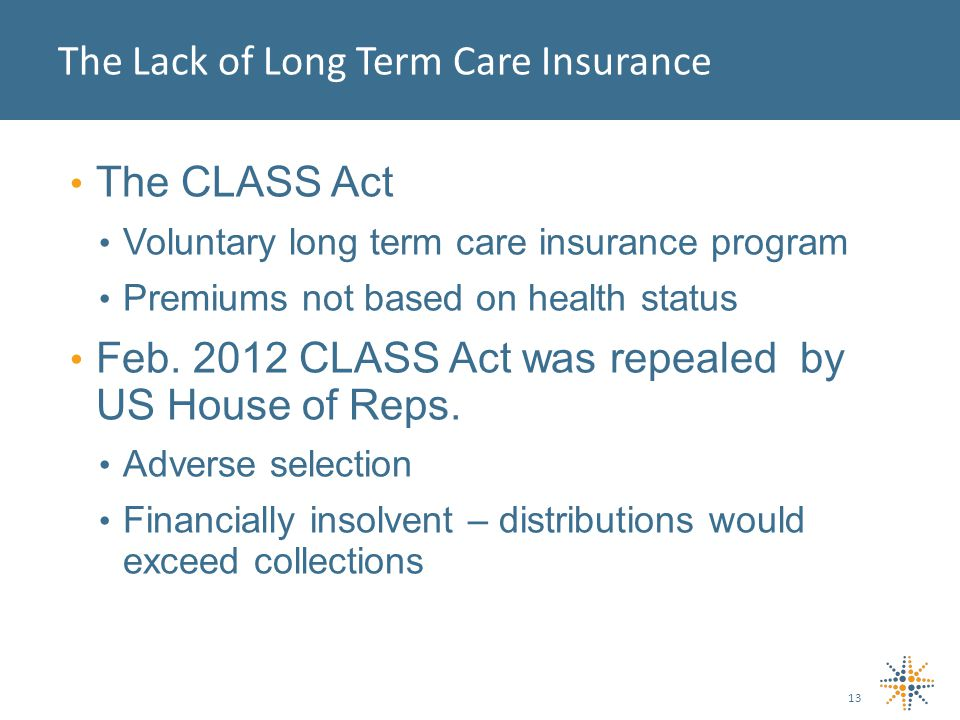 The CLASS Act Voluntary long term care insurance program Premiums not based on health status Feb.