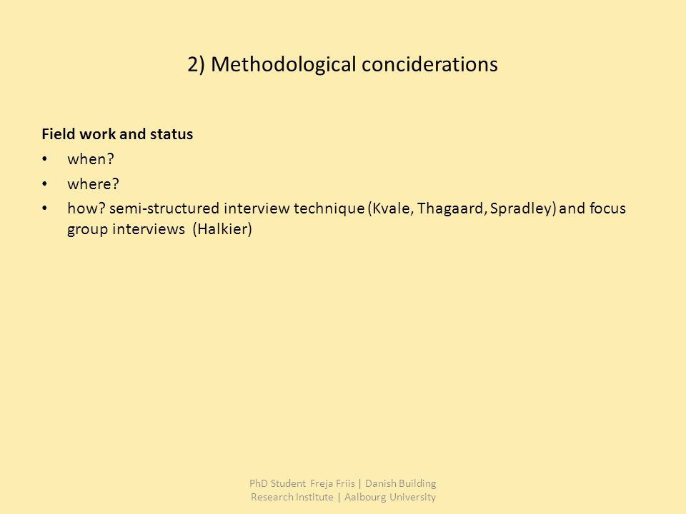 2) Methodological conciderations Field work and status when.