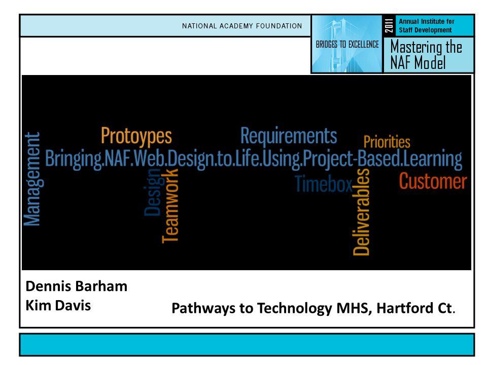 Dennis Barham Kim Davis Pathways to Technology MHS, Hartford Ct.