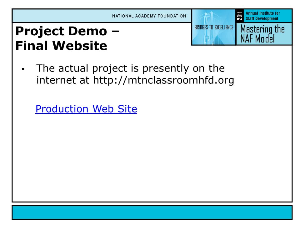 Project Demo – Final Website  The actual project is presently on the internet at http://mtnclassroomhfd.org Production Web Site