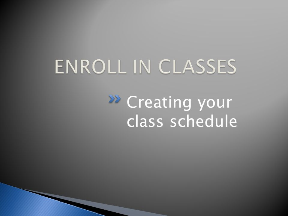 Creating your class schedule
