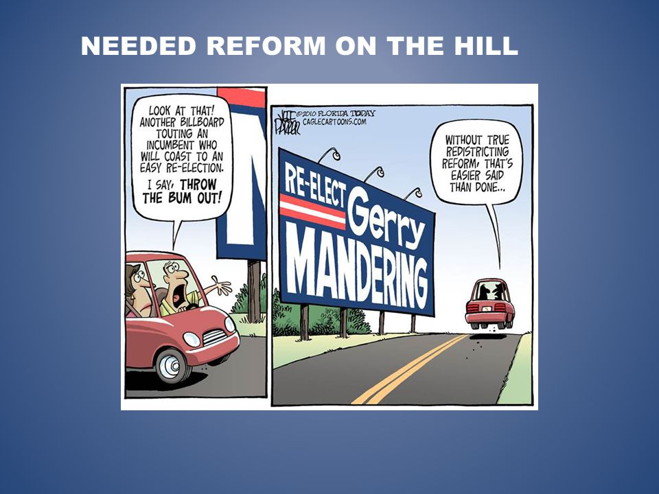 NEEDED REFORM ON THE HILL