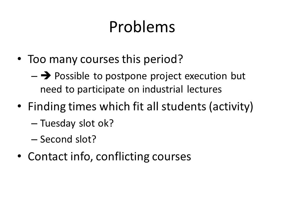 Problems Too many courses this period.