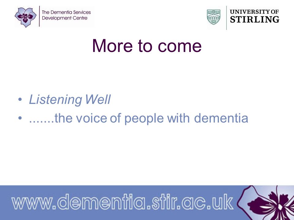 More to come Listening Well.......the voice of people with dementia