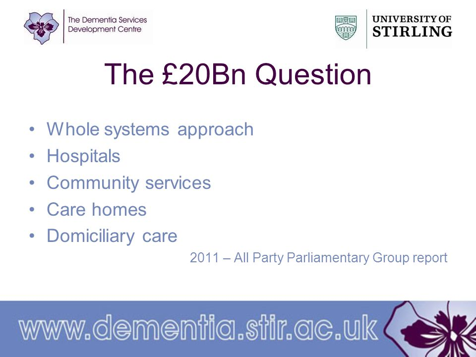 The £20Bn Question Whole systems approach Hospitals Community services Care homes Domiciliary care 2011 – All Party Parliamentary Group report
