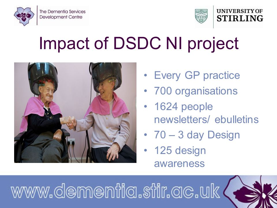 Impact of DSDC NI project Every GP practice 700 organisations 1624 people newsletters/ ebulletins 70 – 3 day Design 125 design awareness