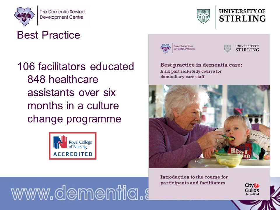 Best Practice 106 facilitators educated 848 healthcare assistants over six months in a culture change programme