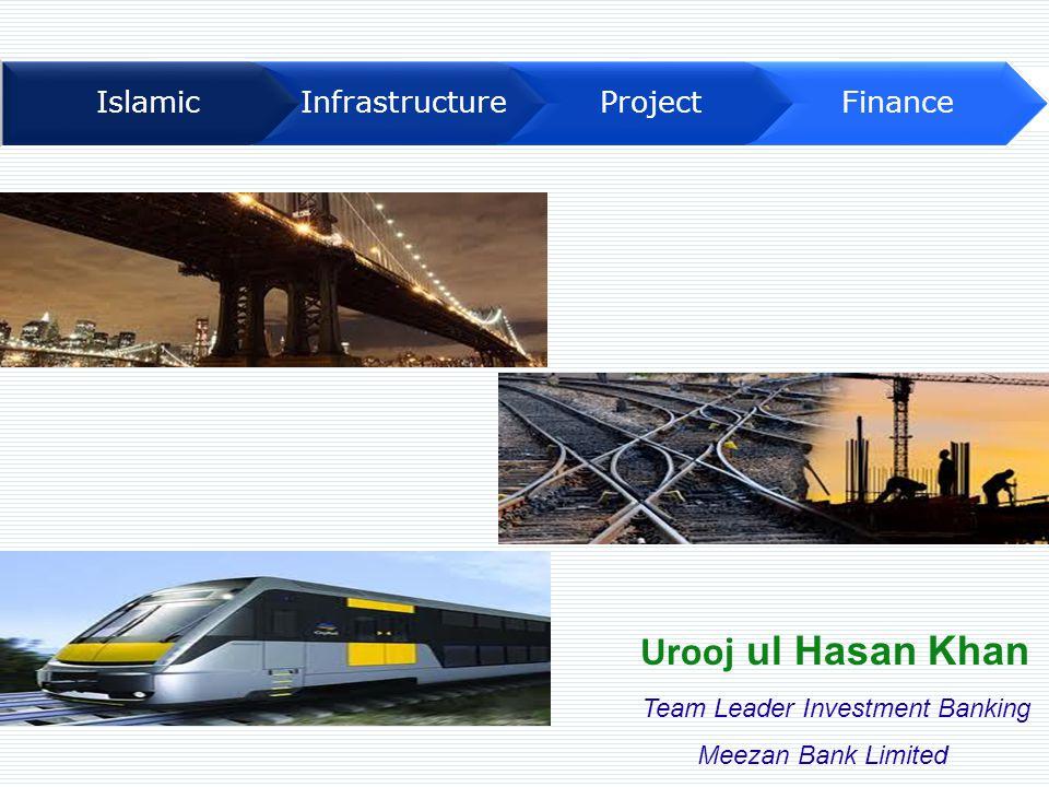 Urooj ul Hasan Khan Team Leader Investment Banking Meezan Bank Limited