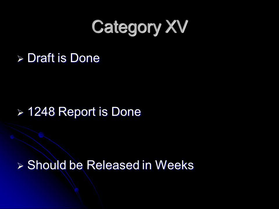  Draft is Done  1248 Report is Done  Should be Released in Weeks