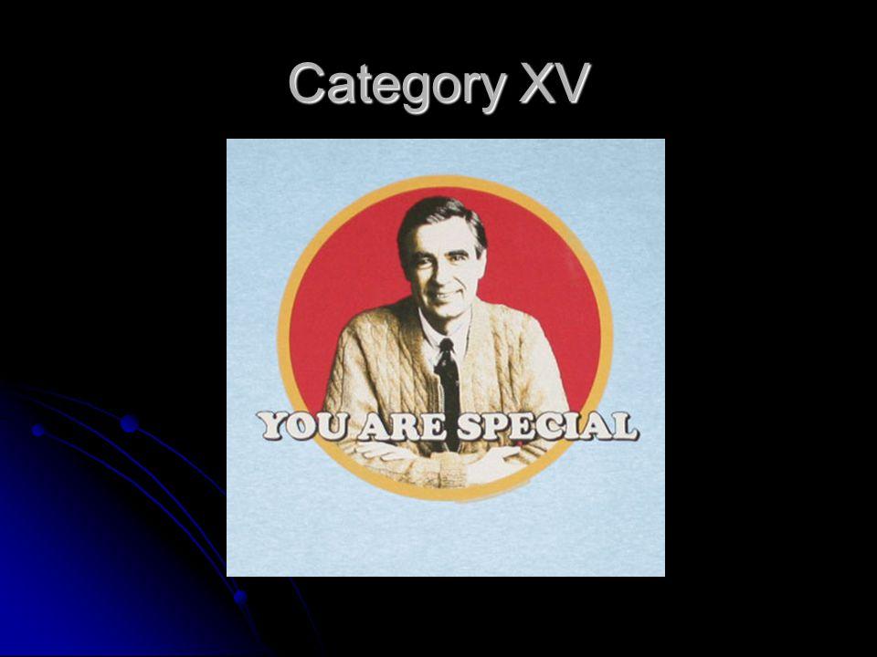 Category XV