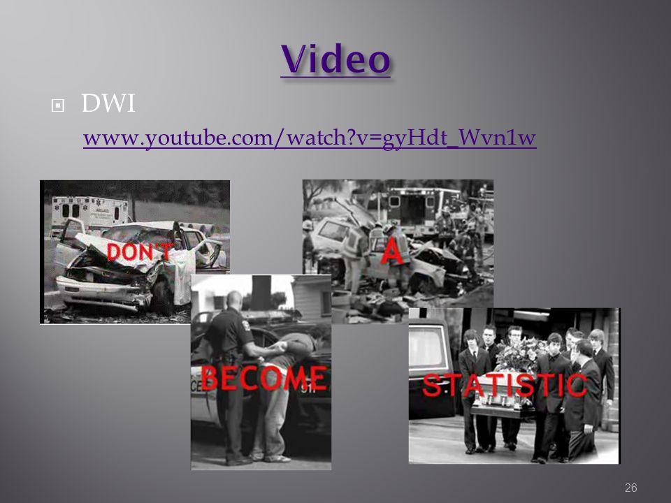  DWI www.youtube.com/watch?v=gyHdt_Wvn1w 26