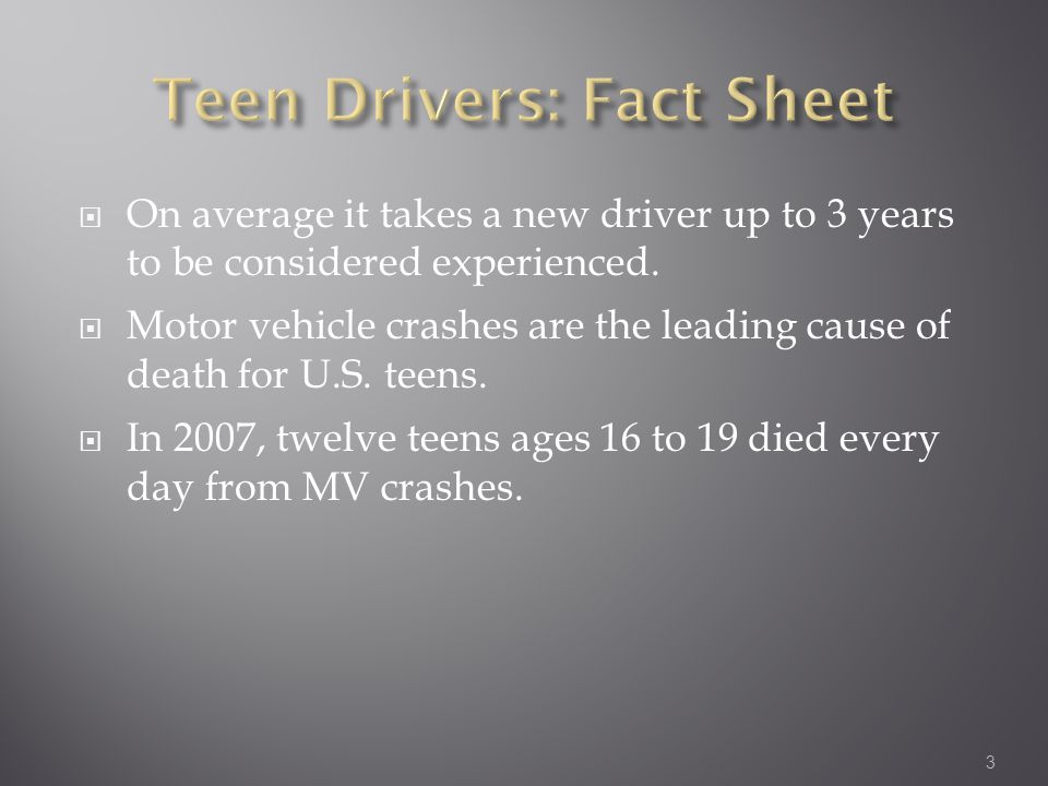  On average it takes a new driver up to 3 years to be considered experienced.