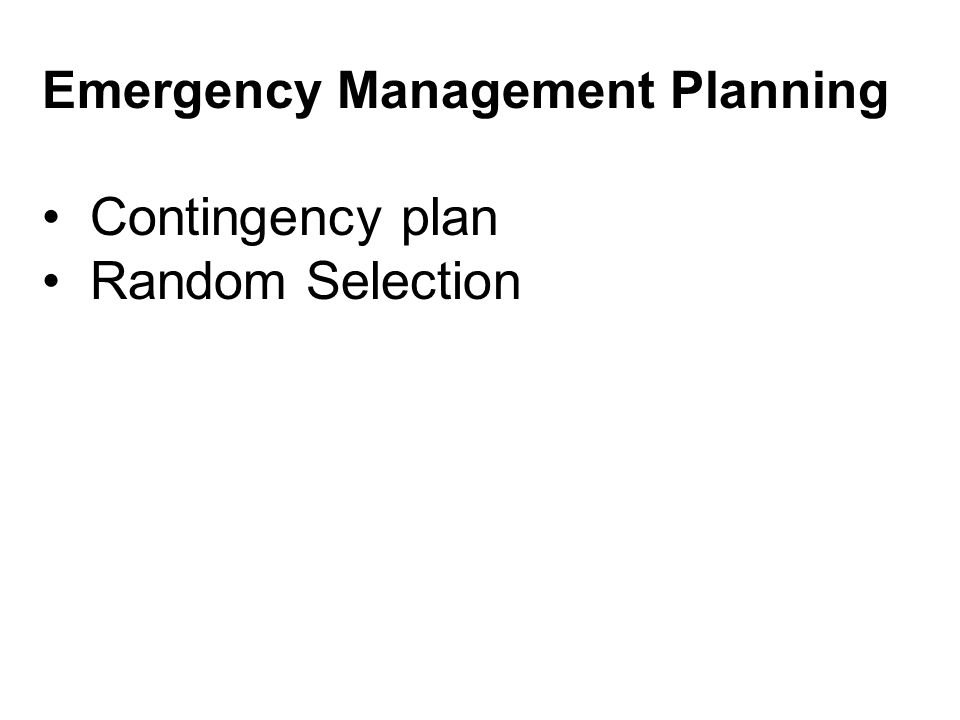 Emergency Management Planning Contingency plan Random Selection