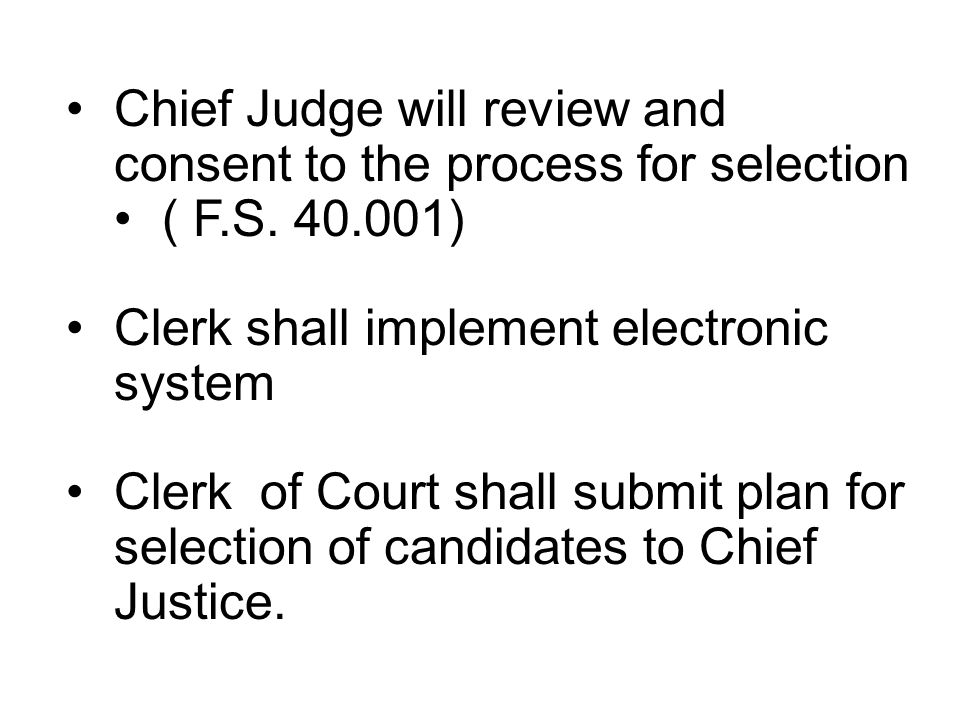 Chief Judge will review and consent to the process for selection ( F.S.