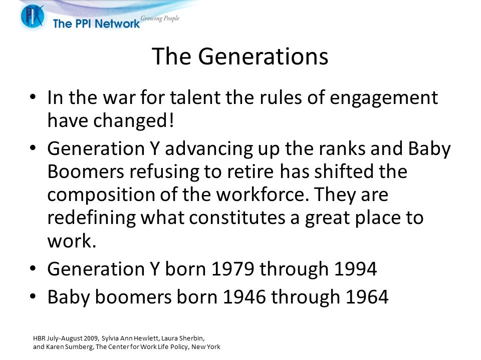 The Generations In the war for talent the rules of engagement have changed.
