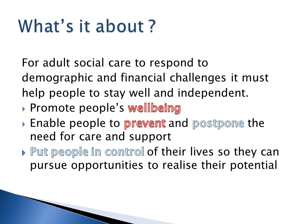  People's well-being will be at the heart of every decision- an asset based approach.