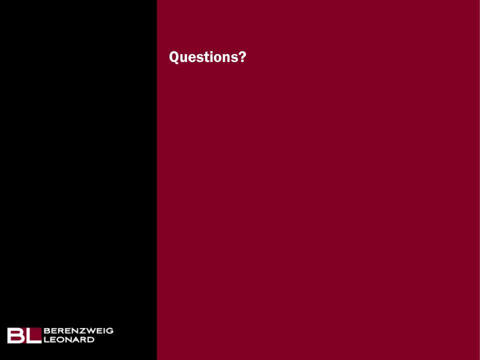 Questions? BERENZWEIG LEONARD LLP