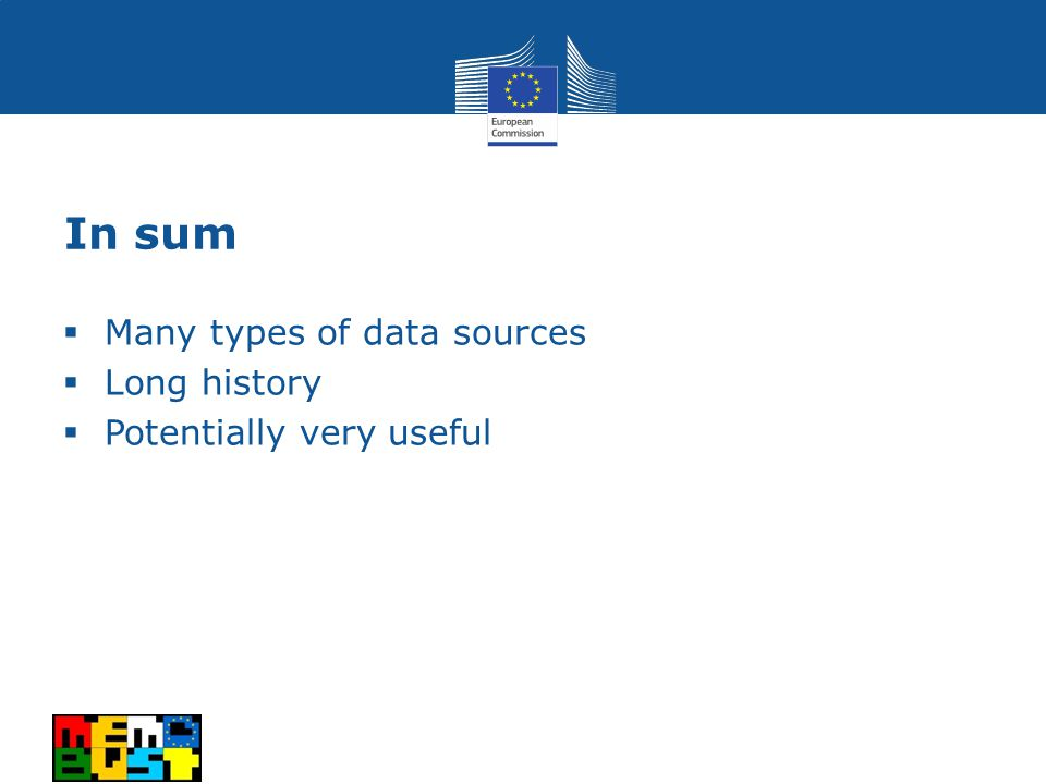 In sum  Many types of data sources  Long history  Potentially very useful