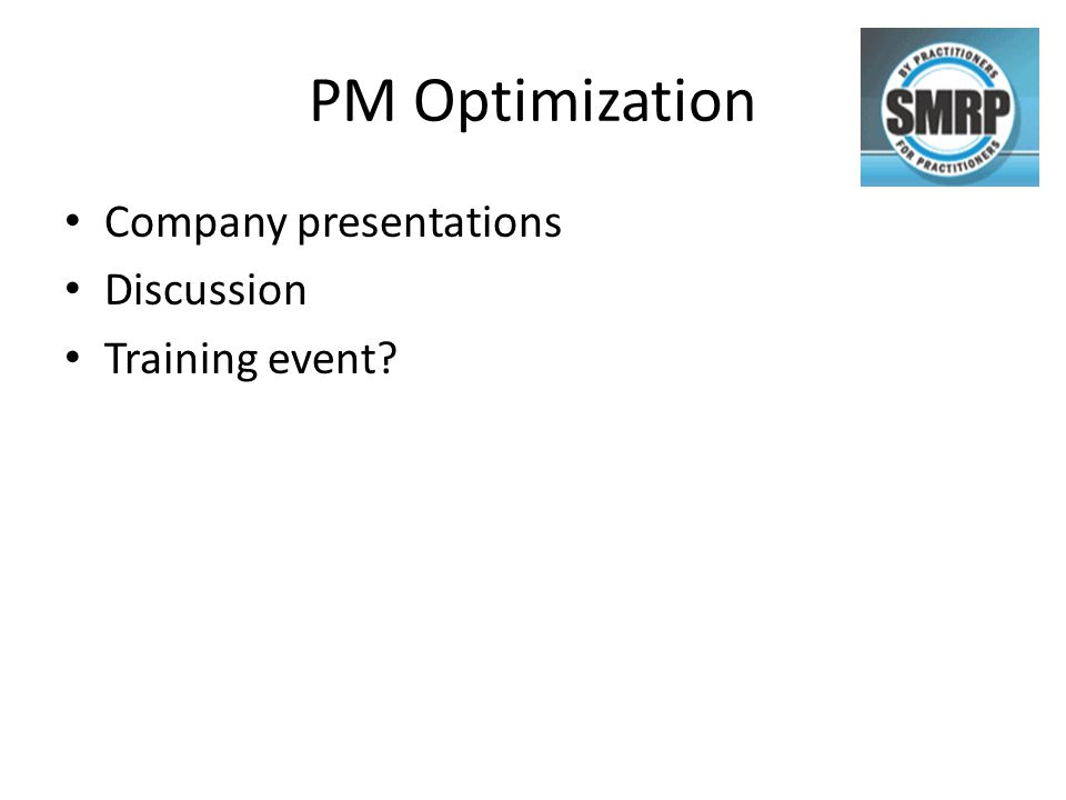 PM Optimization Company presentations Discussion Training event