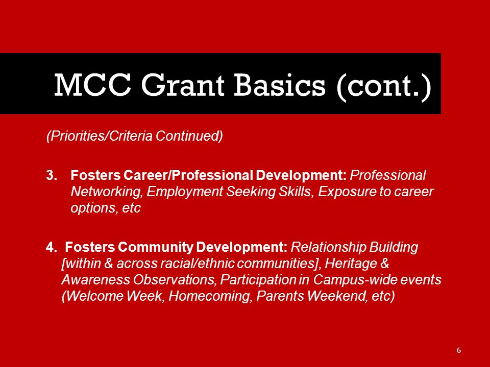 (Priorities/Criteria Continued) 3.Fosters Career/Professional Development: Professional Networking, Employment Seeking Skills, Exposure to career options, etc 4.