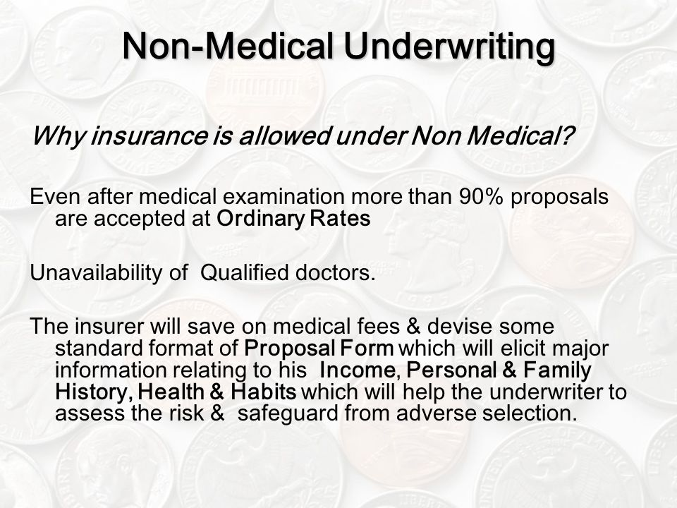 Non-Medical Underwriting Why insurance is allowed under Non Medical.