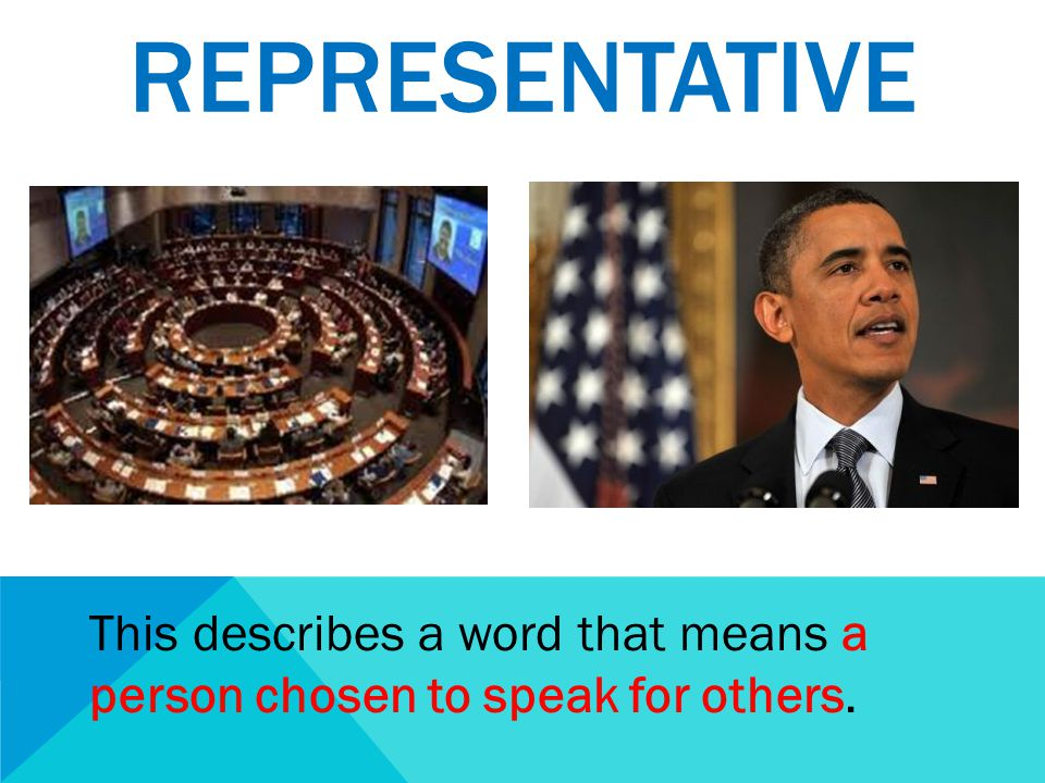 REPRESENTATIVE This describes a word that means a person chosen to speak for others.