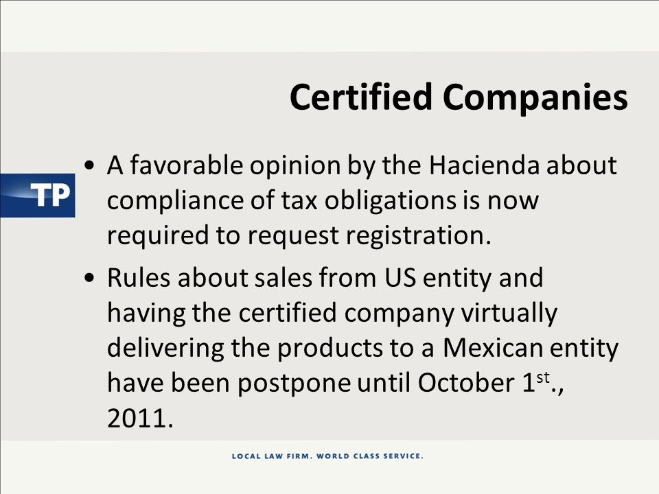 Certified Companies The benefit of applying a 70% reduction in fines for the virtual return of goods that have exceeded the 18 month period has been extended to October 31, 2011.