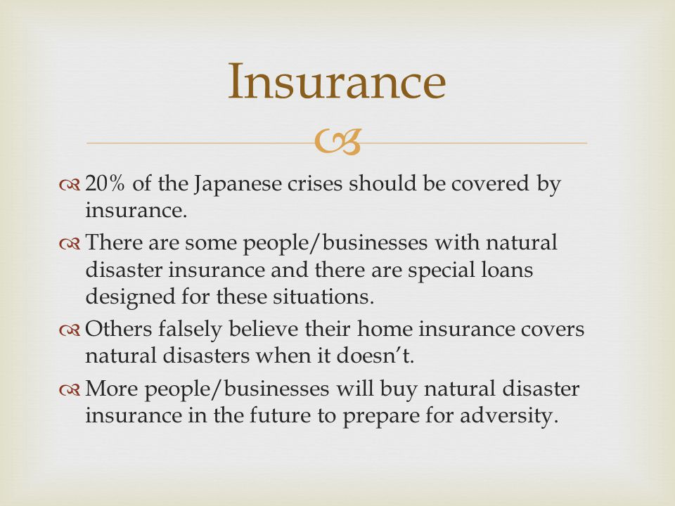   20% of the Japanese crises should be covered by insurance.