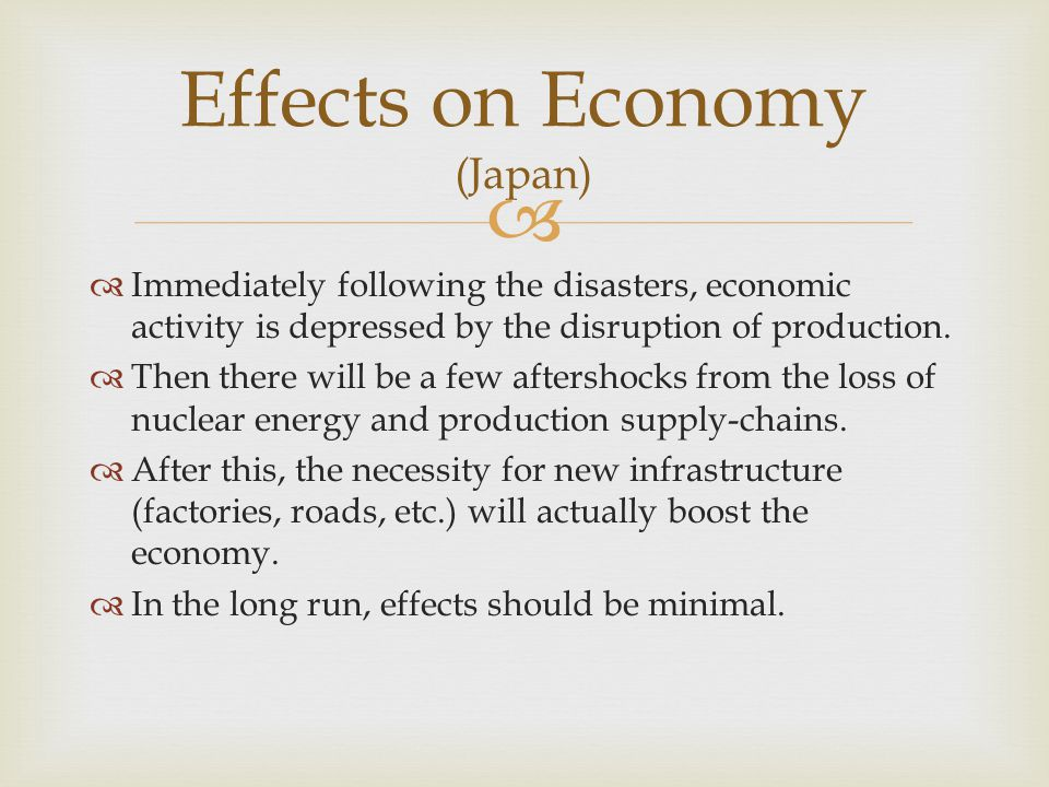  Immediately following the disasters, economic activity is depressed by the disruption of production.