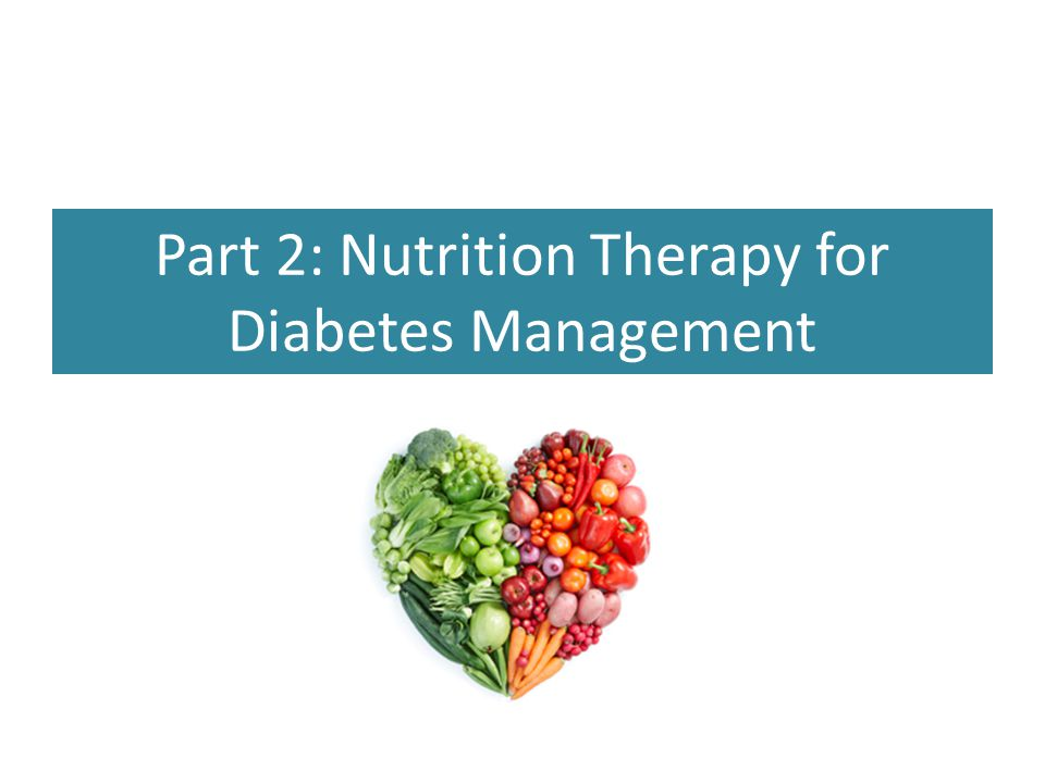 Part 2: Nutrition Therapy for Diabetes Management