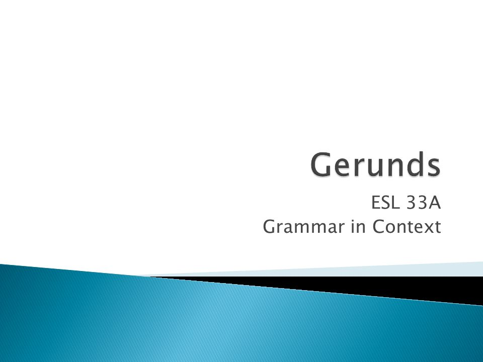 ESL 33A Grammar in Context