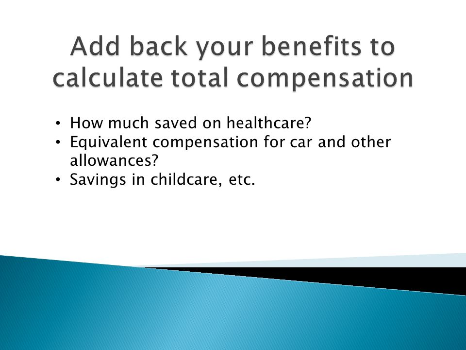 How much saved on healthcare.Equivalent compensation for car and other allowances.