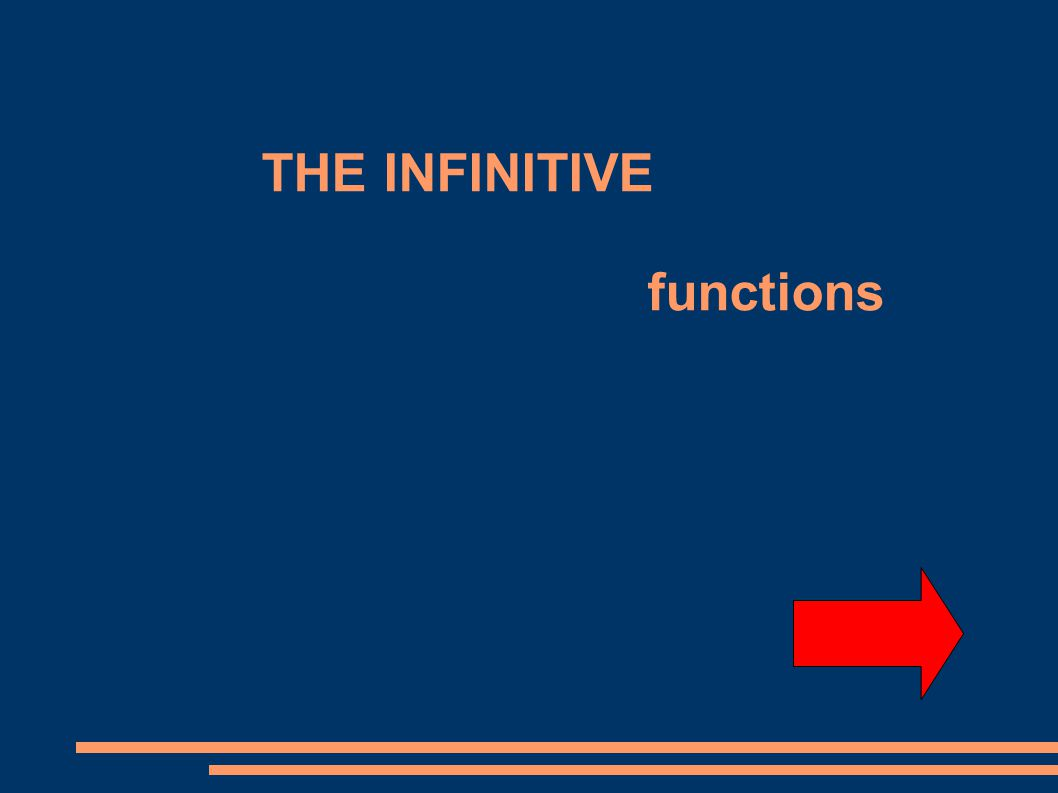 THE INFINITIVE functions