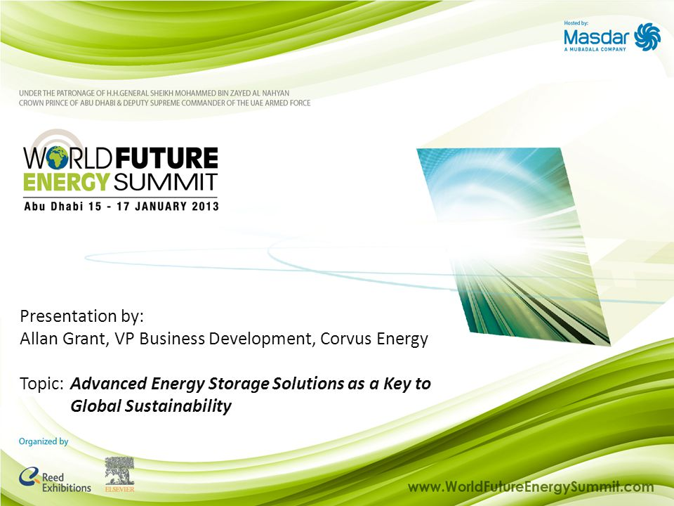 Energy Efficiency Lighting Sponsor: Presentation by: Allan Grant, VP Business Development, Corvus Energy Topic:Advanced Energy Storage Solutions as a Key to Global Sustainability