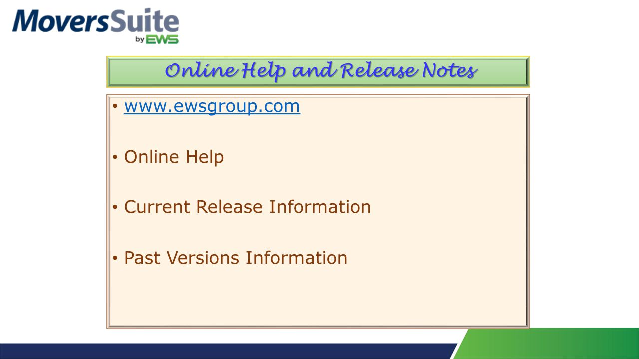 Online Help and Release Notes www.ewsgroup.com Online Help Current Release Information Past Versions Information
