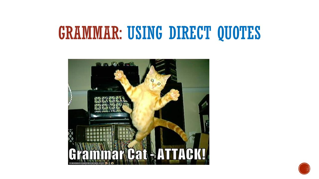 GRAMMAR: USING DIRECT QUOTES