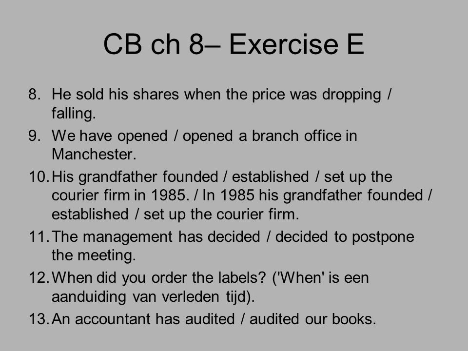 CB ch 8– Exercise E 8.He sold his shares when the price was dropping / falling.