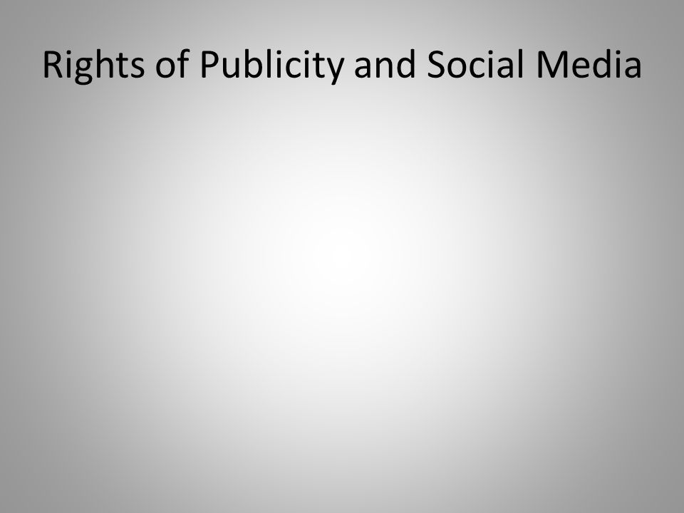 Rights of Publicity and Social Media