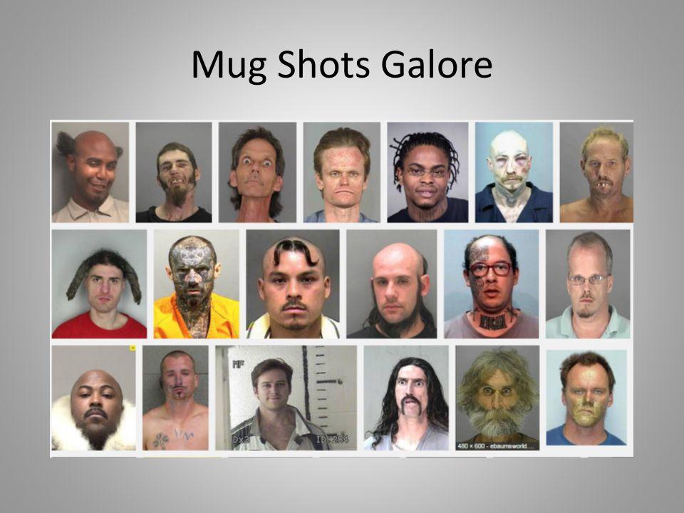 Mug Shots Galore