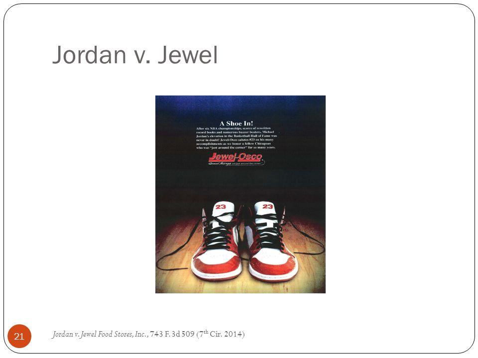 Jordan v. Jewel Jordan v. Jewel Food Stores, Inc., 743 F.3d 509 (7 th Cir. 2014) 21