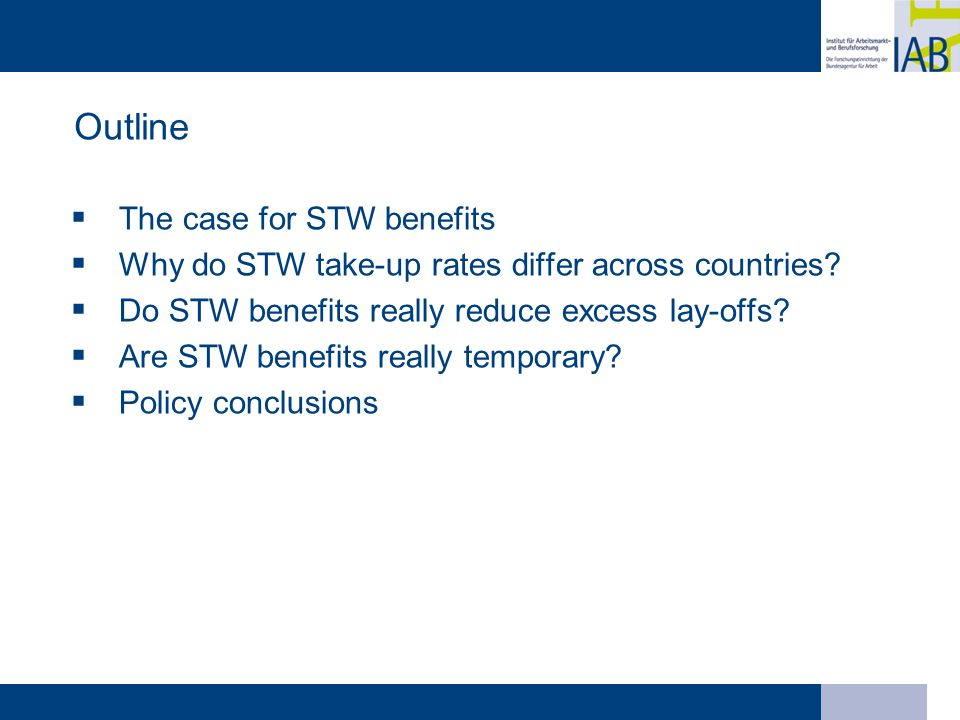 Outline  The case for STW benefits  Why do STW take-up rates differ across countries.