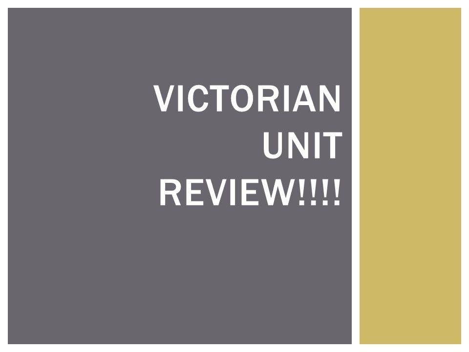 VICTORIAN UNIT REVIEW!!!!