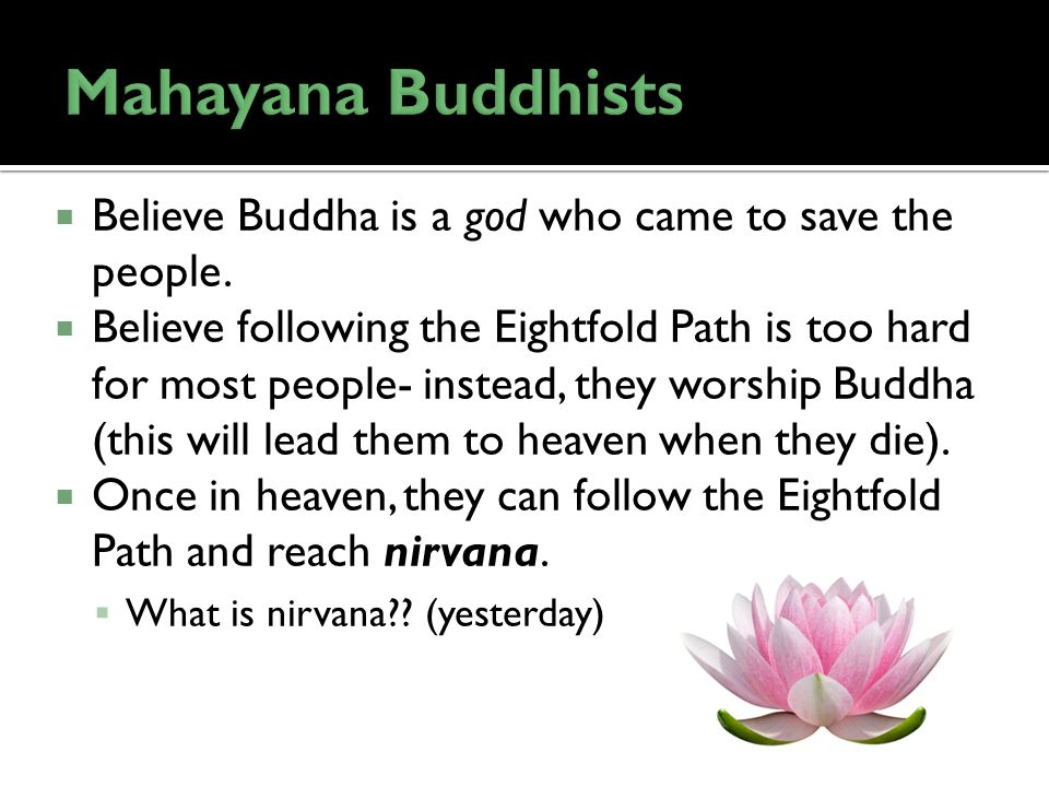  Believe Buddha is a god who came to save the people.