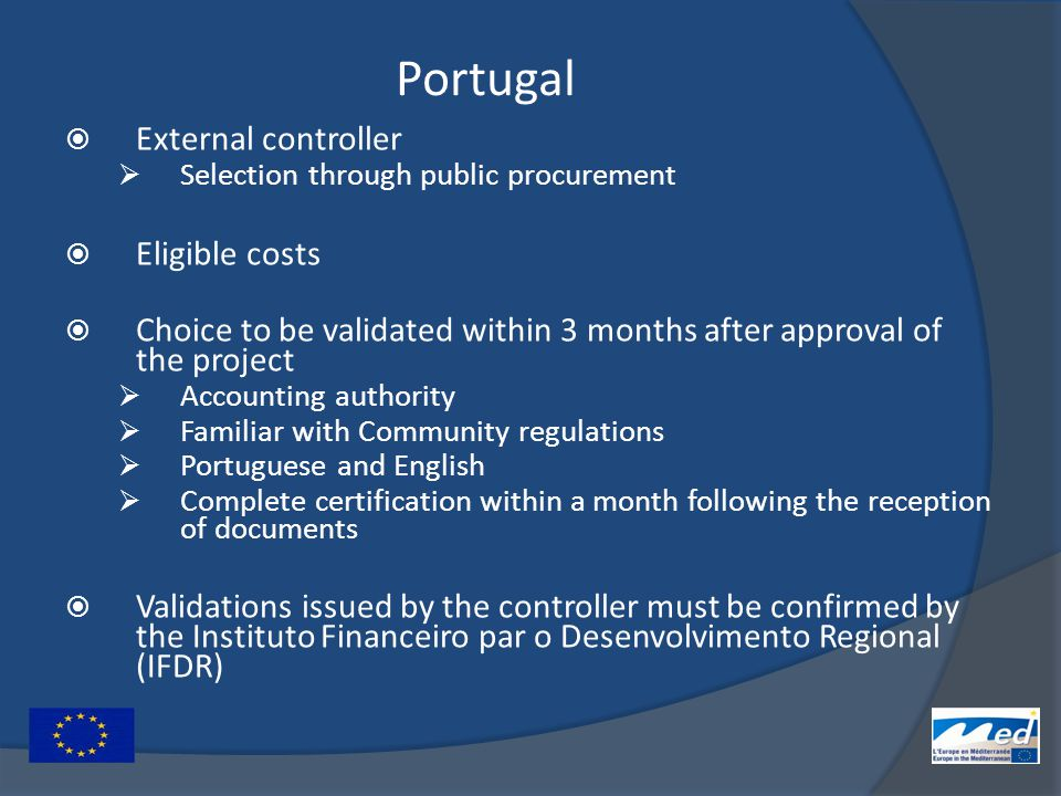 Portugal  External controller  Selection through public procurement  Eligible costs  Choice to be validated within 3 months after approval of the