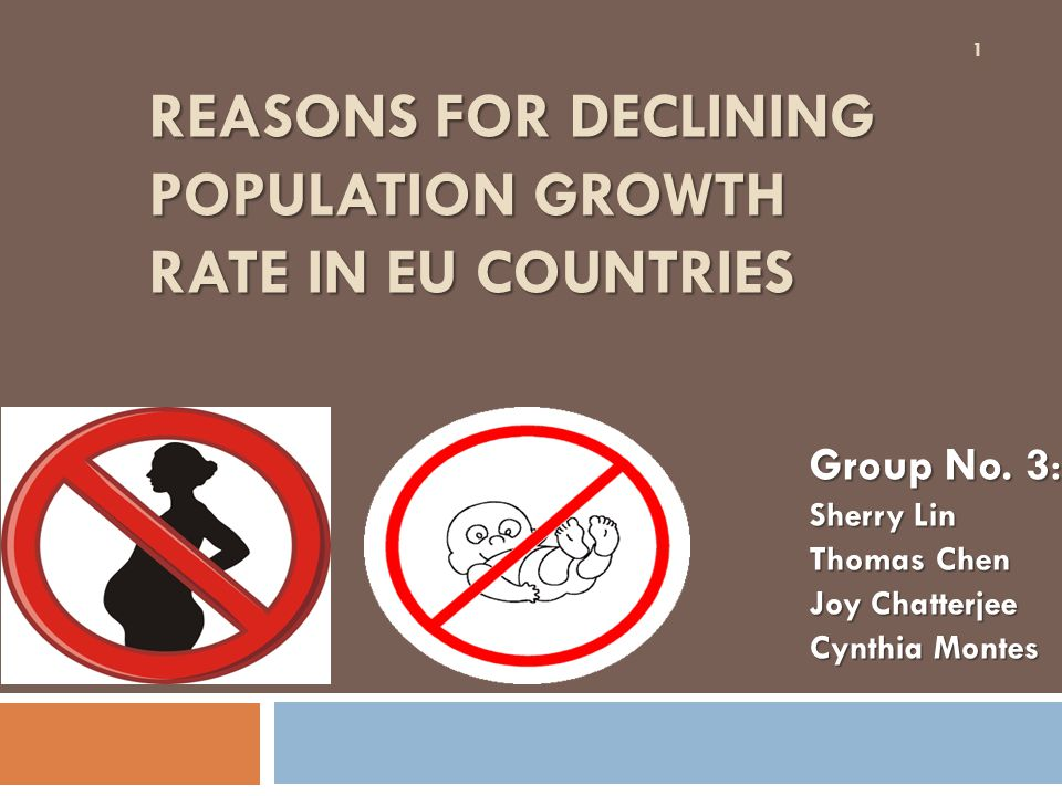 REASONS FOR DECLINING POPULATION GROWTH RATE IN EU COUNTRIES 1 Group No.
