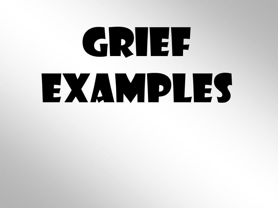 Grief Examples