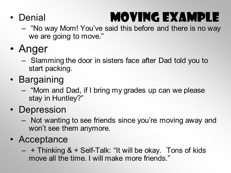 Moving Example Denial – No way Mom.