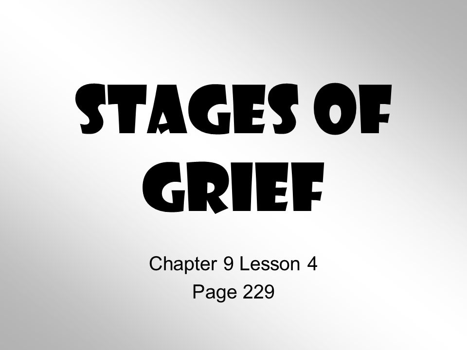 Stages of Grief Chapter 9 Lesson 4 Page 229