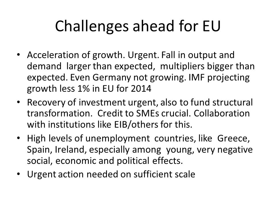 Challenges ahead for EU Acceleration of growth. Urgent.