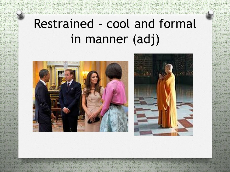 Restrained – cool and formal in manner (adj)
